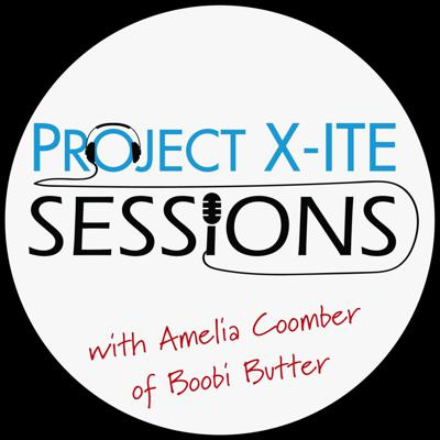 Cover art for Project X-ITE Sessions with Amelia Coomber of Boobi Butter