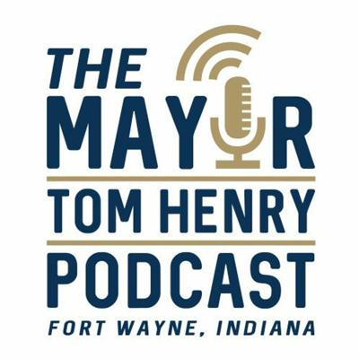 Mayor Tom Henry Podcast