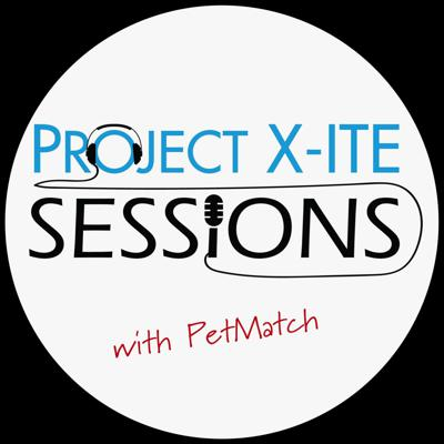 Cover art for Project X-ITE Sessions with PetMatch