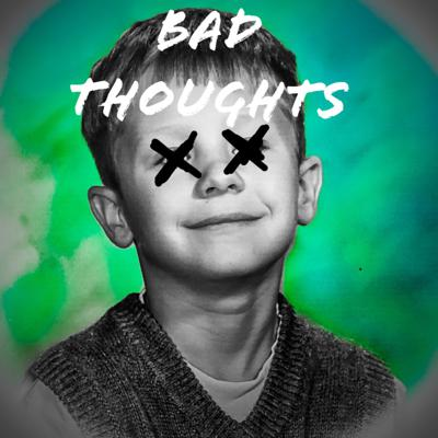 Cover art for Bad Thoughts Ep. 3, Crazy May