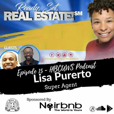 Cover art for EP 15 with Lisa Puerto, of the Ready, Set, REAL ESTATE!℠ Show