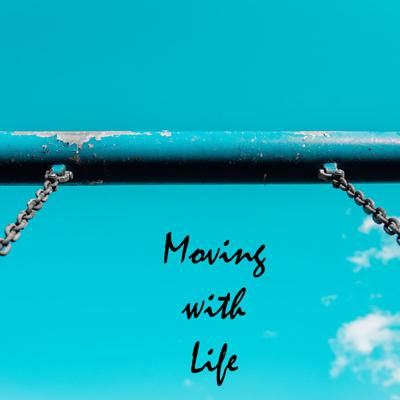 Moving with Life