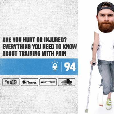 Cover art for #94 Are You Hurt Or Injured? Everything You Need To Know About Training With Pain
