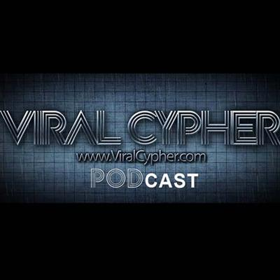 Cover art for Viral Cypher Podcast - Episode 17 (Full)