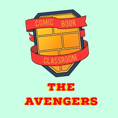 Cover art for Comic Book Classroom: The Avengers