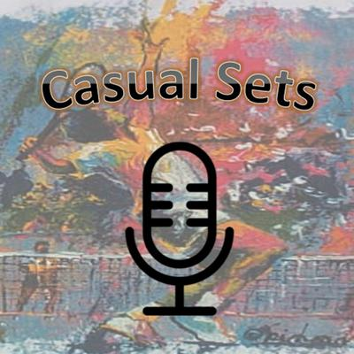 Casual Sets Podcast