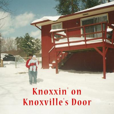 Knoxxin' on Knoxville's Door