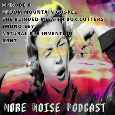 Cover art for More Noise Podcast Episode 8