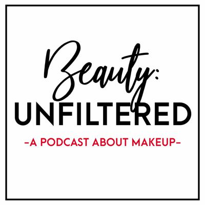 Episode 1: Welcome to Beauty Unfiltered