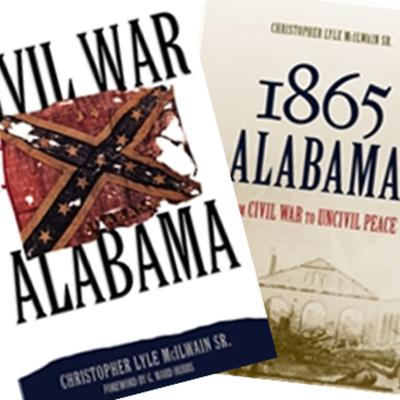 Cover art for Episode 031  Chris McIlwain, Two Books about Alabama in the Civil War, July 2018