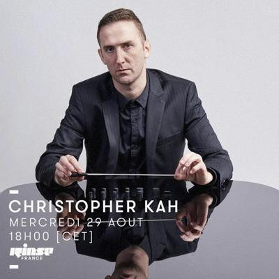 Christopher Kah @ RINSE FM (August 29th 2018) LIVE/MIX