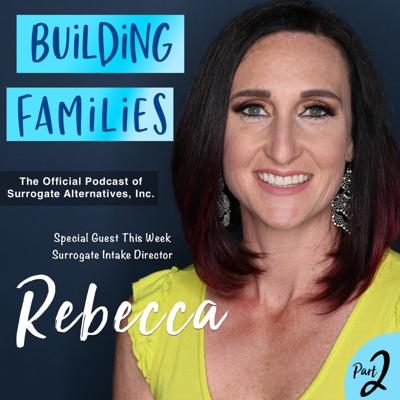 Cover art for EP#9  Rebecca Discusses Her Role as the Surrogate Intake Director Part 2 of 2
