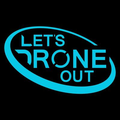 Let's Drone Out