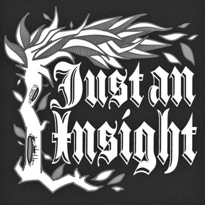 Just an Insight Podcast