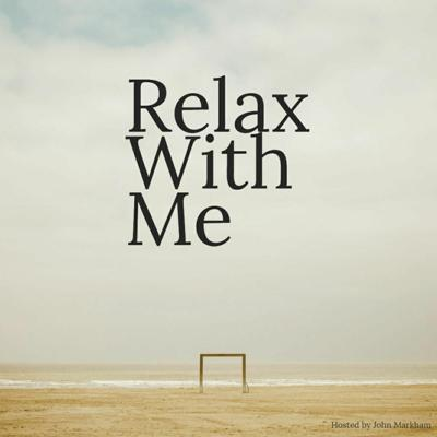 Cover art for Relax With Me: Episode 1-Intro to the Show, Good News, Stress Buster