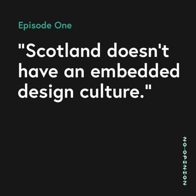 Cover art for 01 - Scotland Doesn't Have an Embedded Design Culture