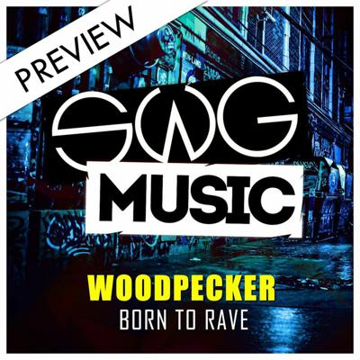 Cover art for Woodpecker - Born To Rave (Preview)