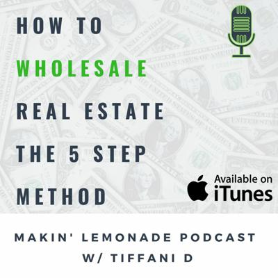 Cover art for Ep 4: How to Wholesale Real Estate: The 5 Step Method