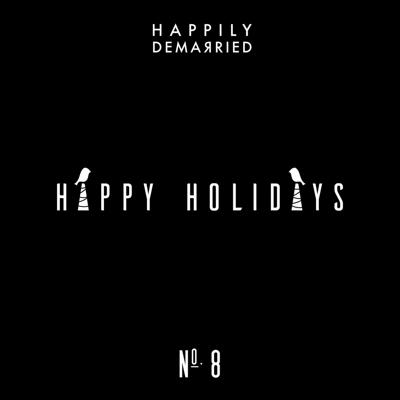 Cover art for Episode No. 8 Happy Holidays