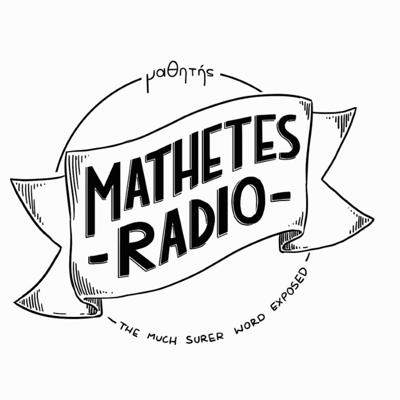 Cover art for 18 - 10 - 13 - Mathetes Radio #18 - The Issue Of Faith