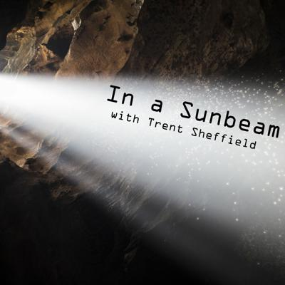 Cover art for In A Sunbeam - Episode #1 Introduction