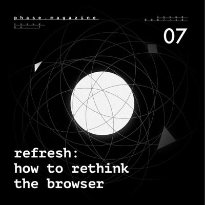 Cover art for Issue #7 – Refresh: Rethinking The Browser