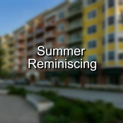 Cover art for Summer Reminiscing - Ep.8 - Within Walking Distance