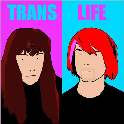 Cover art for Trans Life - Chris Swift & Tammy Mac