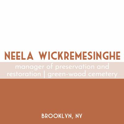 Cover art for Neela Wickremesinghe | Manager of Preservation and Restoration, Green-Wood Cemetery