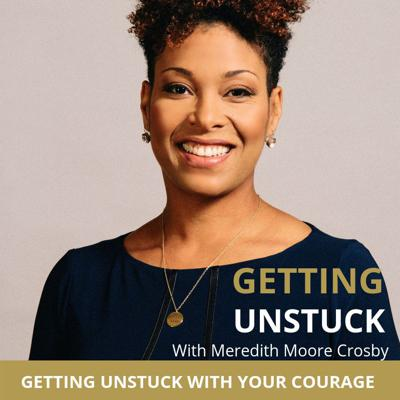 Cover art for Getting Unstuck with Your Courage