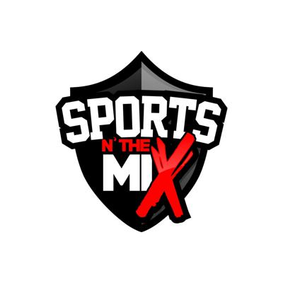 Sports N The Mix Podcast - Ep1