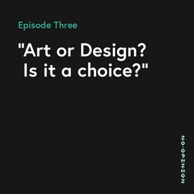 Cover art for 03 - Art or Design, is it a Choice?