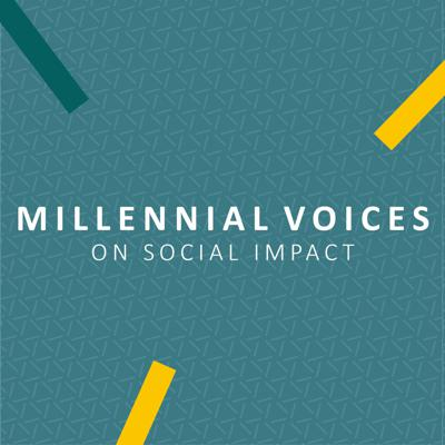 Millennial Voices on Social Impact