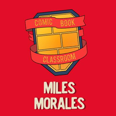 Cover art for Comic Book Classroom: Miles Morales, Spider-man