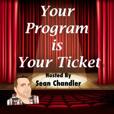 Cover art for Your Program Is Your Ticket-Ep070-Theater Leaders Douglas Widick, Allison Threadgold & Rob Neill