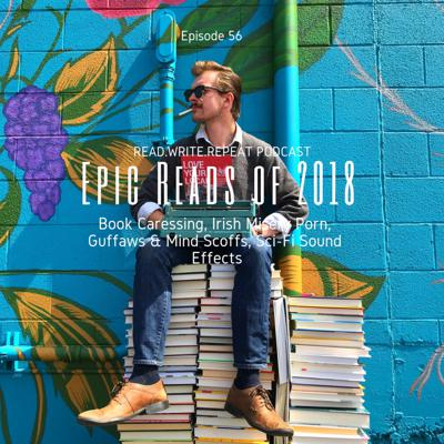 Cover art for Epic Reads 2018:Book Caressing, Irish Misery Porn, Guffaws & Mind Scoffs, Sci-Fi Sound Effects-Ep.56