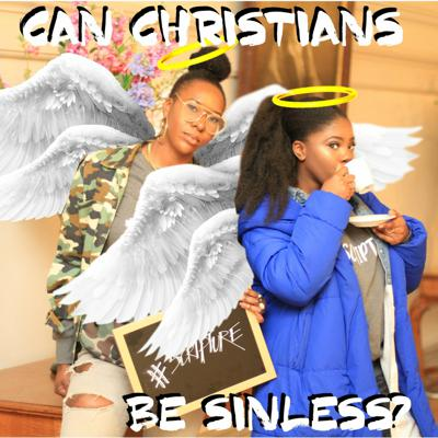 Cover art for Episode 12 - Can Christians be sinless?