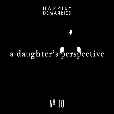 Cover art for Episode No. 10 - A Daughter's Perspective