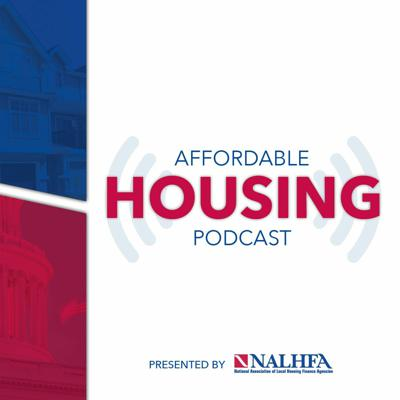 Affordable Housing Podcast Presented by NALHFA