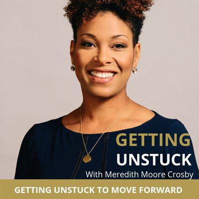 Cover art for Getting Unstuck To Move Forward