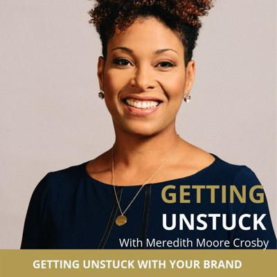 Cover art for Getting Unstuck With Your Brand