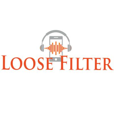 Loose Filter Podcast