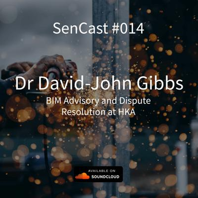 Cover art for Technology shaping the future of construction in 2019 w/ Dr David-John Gibbs | SenCast | Ep 014