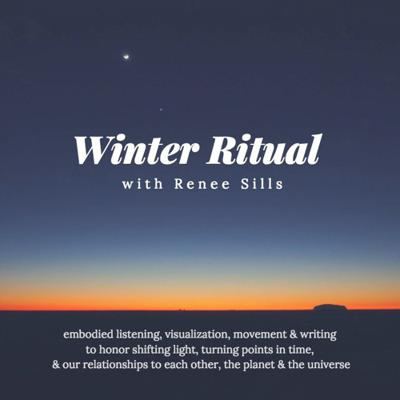 Cover art for Winter Ritual - An audio workshop with Renee Sills