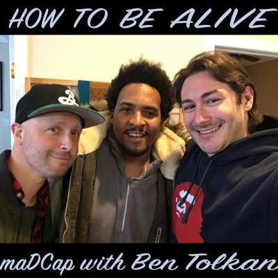 Cover art for How To Be Alive with Ben Tolkan