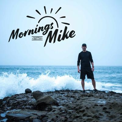 Mornings With Mike For Daily Motivation