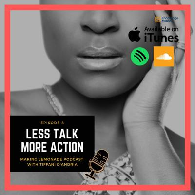 Cover art for Ep 8: Less Talk More Action