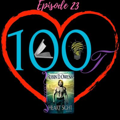 Cover art for 100Lit Ep. 23 ~ Heart Sight by Robin D. Owens
