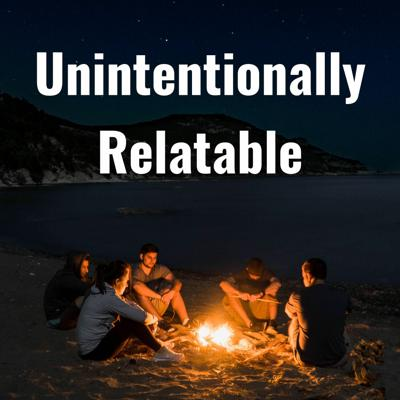 Cover art for Unintentionally Relatable_Ep. 2 - Social Anxieties