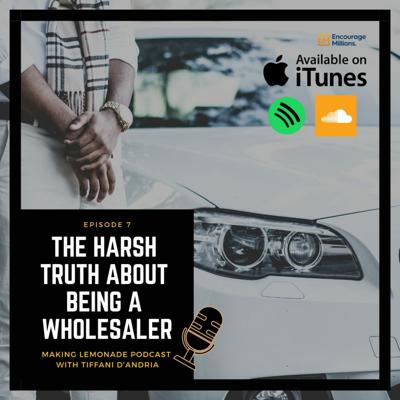 Cover art for Ep 7: The Harsh Truth about Being a Real Estate Wholesaler